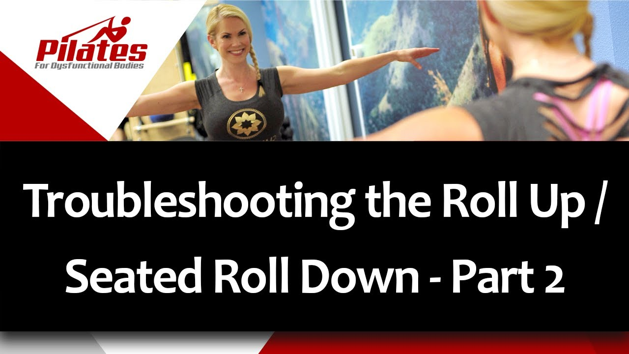 Troubleshooting the Roll Up / Seated Roll Down - Part 2