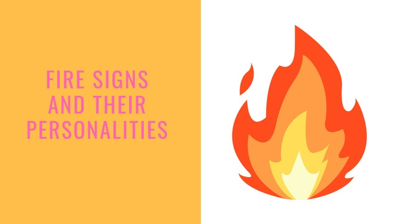 Fire Signs: Essential Characteristics Of The Fiery Personalities