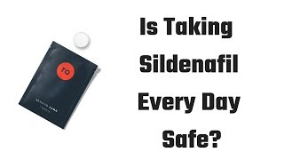 Can You Take Sildenafil Daily?