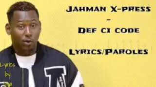Download Jahman X-Press -Def si code (Lyrics-Parole)