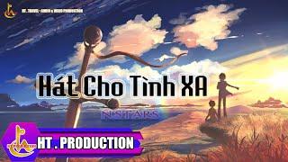 Hát Cho Tình Xa (Lv: Lê Quang) - N.Stars