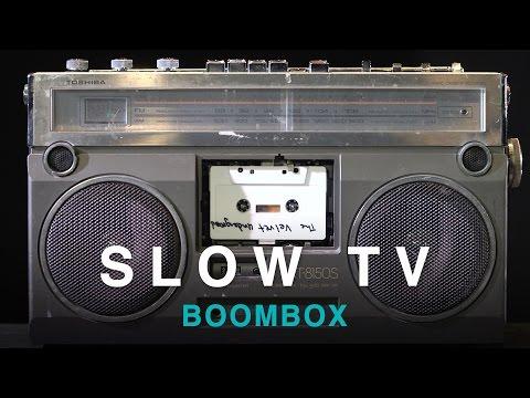 SLOW TV -  Boombox