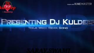 SUPERHIT PANJABI SONG TEEJA WEEK DJ SONG KULDEEP PANCHAL PRATAPGARH