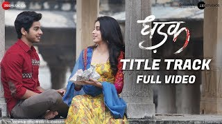 Dhadak (Title Song) Full Video | Dhadak (2018)