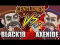 FEEL LIKE A SIR | Gentlemen Dispute | Axenide Ft. Black18