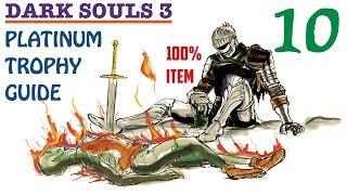 Dark Souls 3 100% Item Platinum Trophy Guide Part 10. 15/43 Trophies Unlocked