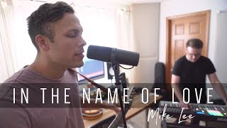 In the Name of Love (by Martin Garrix and Bebe Rexha)