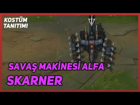 Savaş Makinesi Alfa Skarner (Kostüm Tanıtımı) League of Legends