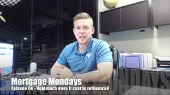 How much does it cost to refinance? | Mortgage Mondays #66