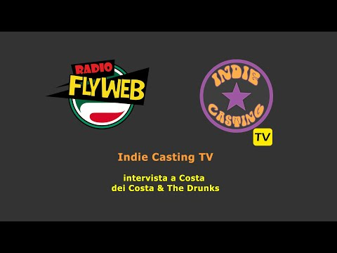 Indie Casting TV intervista COSTA & THE DRUNKS