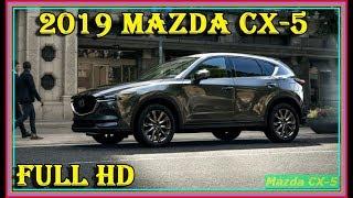 Mazda CX-5 2019 -  New 2019 Mazda CX-5 GT AWD Video Review