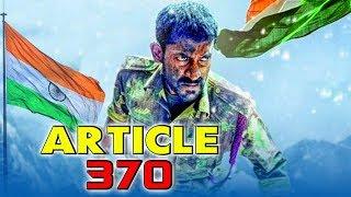 Article 370 (2019) Tamil Hindi Dubbed Full Movie Sunil Kumar Akhila Kishore