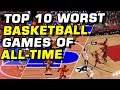 TOP 10 WORST BASKETBALL GAMES