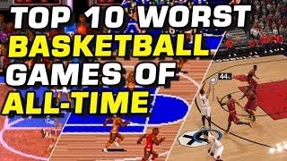 TOP 10 WORST BASKETBALL GAMES