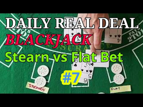 Daily Real Deal: Blackjack Stearn vs Flat Bet #7