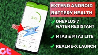 Best Android Battery Health Tip, OnePlus 7 Pro Fastest Phone? Realme X Launch   GT Hindi Updates