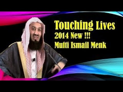 Touching Lives ~ Mufti Ismail Menk 2017 New !!!