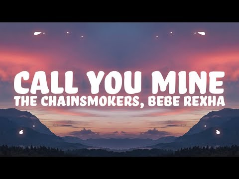 the-chainsmokers,-bebe-rexha---call-you-mine-(lyrics)