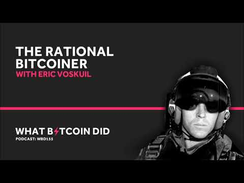 Eric Voskuil Is The Most Rational Bitcoiner