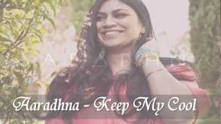 Aaradhna - Keep My Cool {PolyFeva}