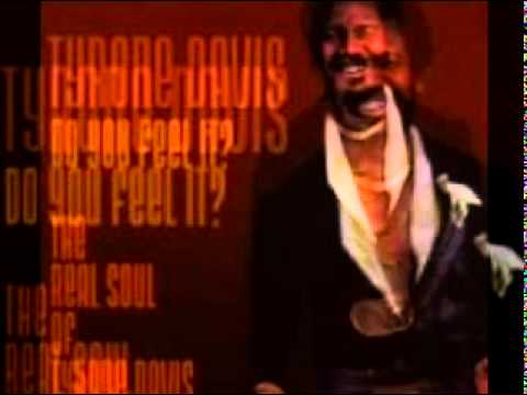 TYRONE DAVIS- do you feel it