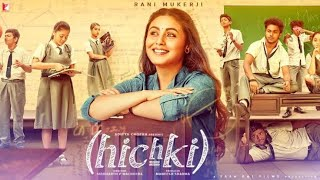 Hichki | full movie | HD 720p | rani mukerjee, jannat zubair rehmani | #hichki review and facts