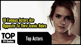 Top 10 Famous Actors Completely Opposite To Their Iconic Roles