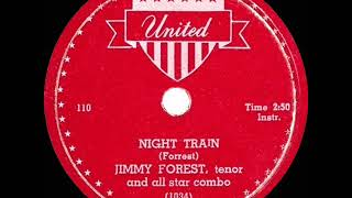 1st RECORDING OF: Night Train - Jimmy Forrest (1952) (#1 R&B hit)