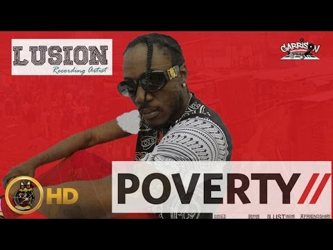 Lusion - Poverty Life [Heavens Gate Riddim] February 2016