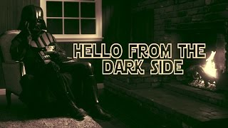 Star Wars - Adele Parody - Hello from the Dark Side