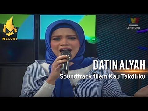 Datin Alyah | sound track Filem Kau Takdirku | Melodi