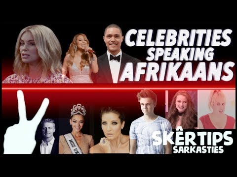 FAMOUS CELEBRITIES SPEAKING AFRIKAANS  | (SOUTH AFRICAN LANGUAGE)