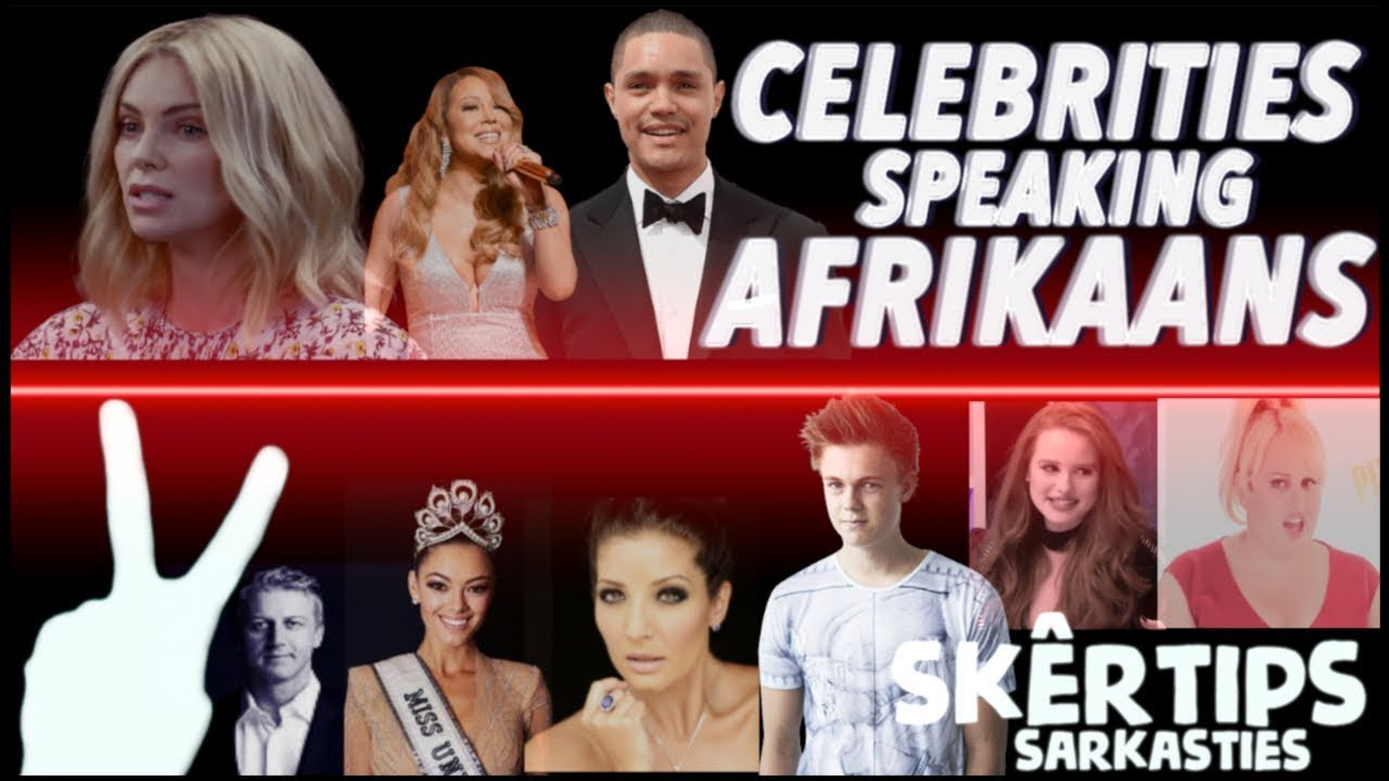 PART ONE: FAMOUS CELEBRITIES SPEAKING AFRIKAANS  | (SOUTH AFRICAN LANGUAGE)