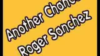 Roger Sanchez - Another Chance [Afterlife Mix]