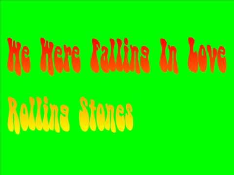 We Were Falling In Love - Rolling Stones