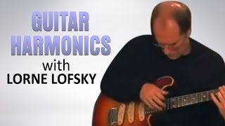 Guitar Harmonics: A How-to Class | Lorne Lofsky