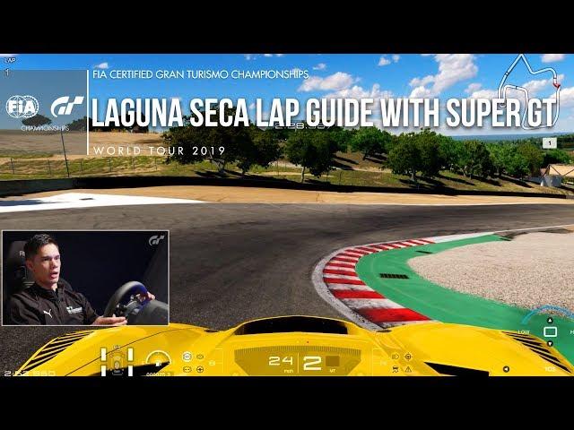 GT Sport Lap Guide - Laguna Seca with Super GT