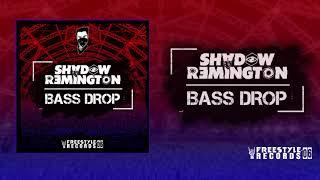 Shadow Remington - Bass Drop