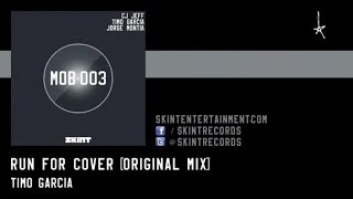 Timo Garcia - Run For Cover (Original Mix)