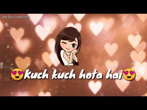 Kuch Kuch Hota Hai Whatsapp Status | Kuch Kuch Hota Hai By Tony Kakkar
