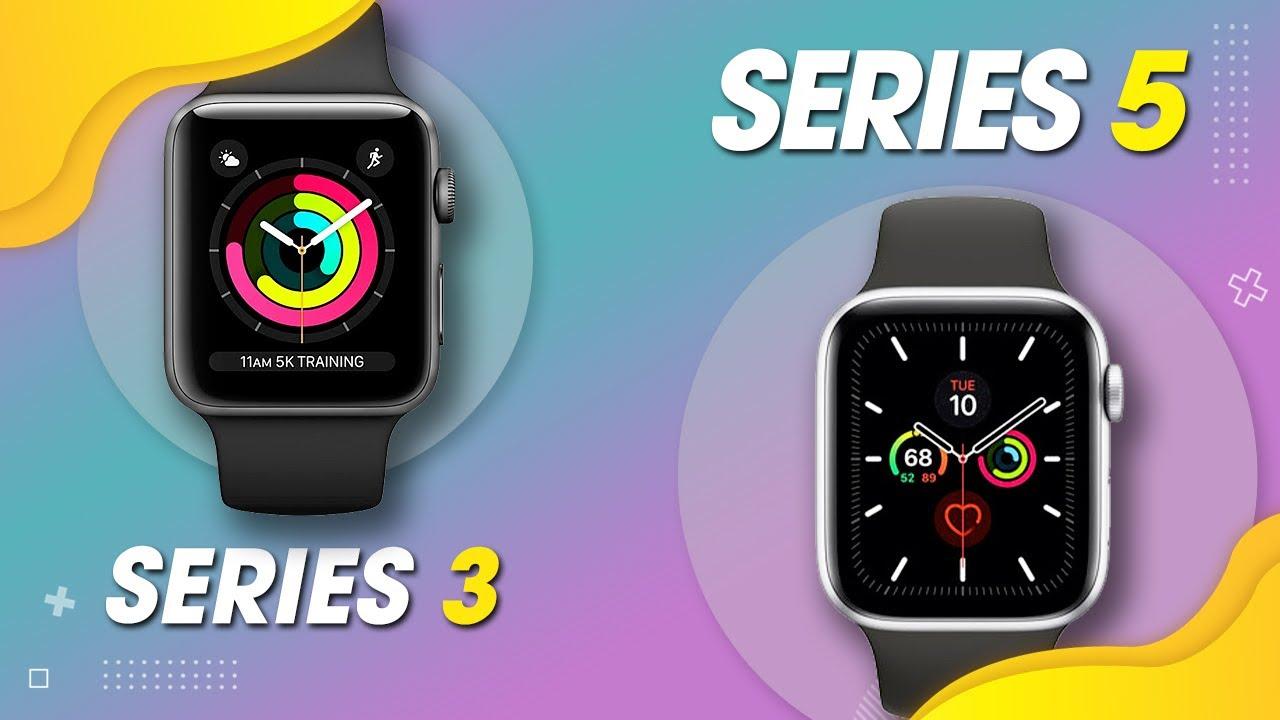 So sánh Apple Watch Series 3 và Series 5: có nên lên đời Apple Watch trong thời điểm này?