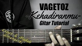(Gitar Tutorial) VAGETOZ - Kehadiranmu |Mudah & Cepat dimengerti untuk pemula