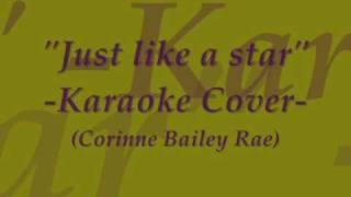 """Just like a star"" - Karaoke cover - (Corinne Bailey Rae)"