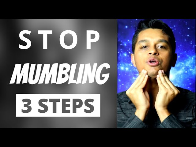 How to Stop Mumbling in 3 Steps & Speak More Clearly