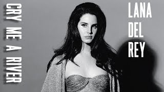 Lana Del Rey - Cry Me A River (Julie London Cover) Video