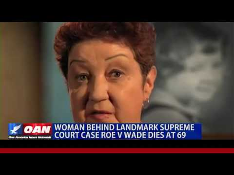 Plaintiff in Roe V. Wade Landmark Supreme Court Ruling Dies At 69