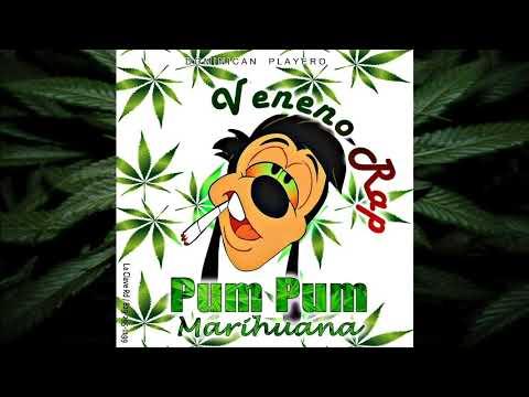 Veneno Rap - Pum Pum Marihuana (Dominican Playero) 2017