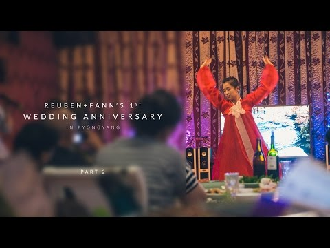 Reuben & Fann's 1st Wedding Anniversary in Pyongyang - Part 2