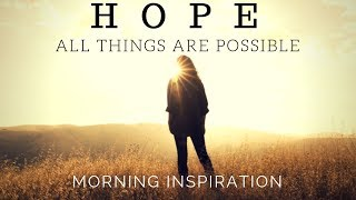 HOPE IN GOD | All Things Are Possible - Morning Inspiration to Motivate Your Day