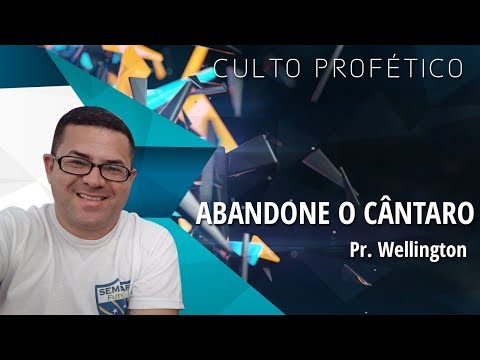 Pr. Wellington Ferreira - Abandone O Cântaro.